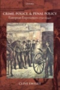 Foto Cover di Crime, Police, and Penal Policy: European Experiences 1750-1940, Ebook inglese di Clive Emsley, edito da OUP Oxford
