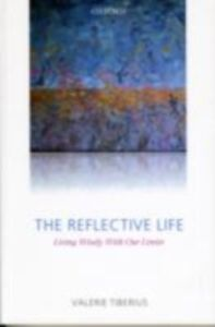 Ebook in inglese Reflective Life: Living Wisely With Our Limits Tiberius, Valerie