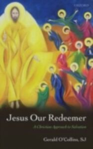 Ebook in inglese Jesus Our Redeemer: A Christian Approach to Salvation O'Collins, SJ, Gerald