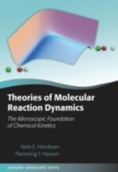 Theories of Molecular Reaction Dynamics: The Microscopic Foundation of Chemical Kinetics