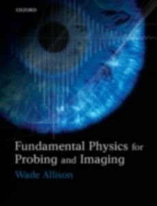 Ebook in inglese Fundamental Physics for Probing and Imaging Allison, Wade