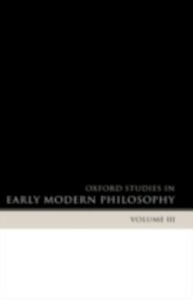 Ebook in inglese Oxford Studies in Early Modern Philosophy Volume 3 -, -