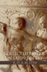 Ebook in inglese R. O. A. M. Lyne: Collected Papers on Latin Poetry Lyne, R. O. A. M.