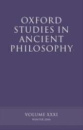 Oxford Studies in Ancient Philosophy XXXI: Winter 2006
