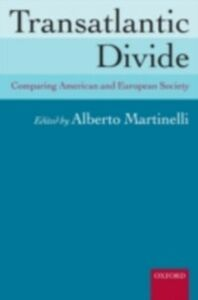 Ebook in inglese Transatlantic Divide: Comparing American and European Society -, -