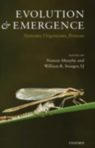 Ebook in inglese Evolution and Emergence: Systems, Organisms, Persons Stoeger, SJ, William R.