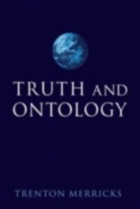 Foto Cover di Truth and Ontology, Ebook inglese di Trenton Merricks, edito da Clarendon Press