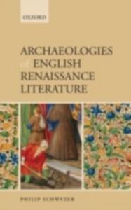Ebook in inglese Archaeologies of English Renaissance Literature Schwyzer, Philip