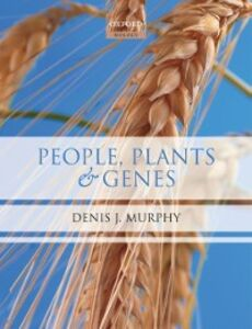 Foto Cover di People, Plants & Genes: The Story of Crops and Humanity, Ebook inglese di Denis J Murphy, edito da OUP Oxford
