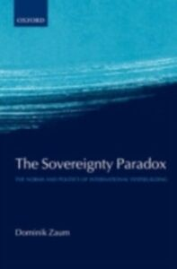 Ebook in inglese Sovereignty Paradox: The Norms and Politics of International Statebuilding Zaum, Dominik