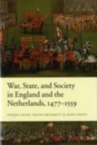 Ebook in inglese War, State, and Society in England and the Netherlands 1477-1559 Cools, Hans , Grummitt, David , Gunn, Steven