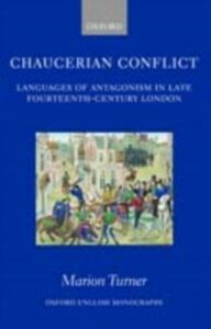 Ebook in inglese Chaucerian Conflict: Languages of Antagonism in Late Fourteenth-Century London Turner, Marion