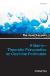 Foto Cover di Game-Theoretic Perspective on Coalition Formation, Ebook inglese di Debraj Ray, edito da OUP Oxford