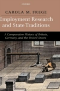 Ebook in inglese Employment Research and State Traditions: A Comparative History of Britain, Germany, and the United States Frege, Carola