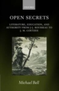 Ebook in inglese Open Secrets: Literature, Education, and Authority from J-J. Rousseau to J. M. Coetzee Bell, Michael