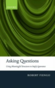 Ebook in inglese Asking Questions: Using meaningful structures to imply ignorance Fiengo, Robert