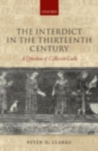 Foto Cover di Interdict in the Thirteenth Century: A Question of Collective Guilt, Ebook inglese di Peter D. Clarke, edito da OUP Oxford