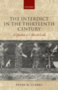 Ebook in inglese Interdict in the Thirteenth Century: A Question of Collective Guilt Clarke, Peter D.