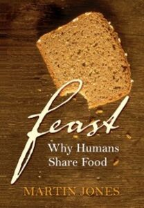 Ebook in inglese Feast: Why Humans Share Food Jones, Martin