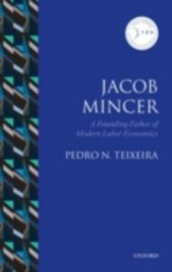 Ebook in inglese Jacob Mincer: The Founding Father of Modern Labor Economics Teixeira, Pedro N.