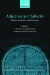 Ebook in inglese Adjectives and Adverbs: Syntax, Semantics, and Discourse -, -