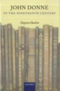 Foto Cover di John Donne in the Nineteenth Century, Ebook inglese di Dayton Haskin, edito da OUP Oxford
