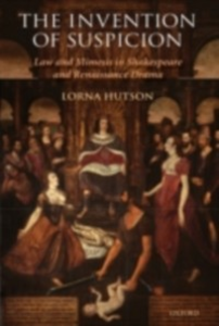 Ebook in inglese Invention of Suspicion: Law and Mimesis in Shakespeare and Renaissance Drama Hutson, Lorna
