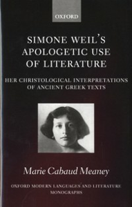 Ebook in inglese Simone Weil's Apologetic Use of Literature: Her Christological Interpretation of Ancient Greek Texts Meaney, Marie Cabaud