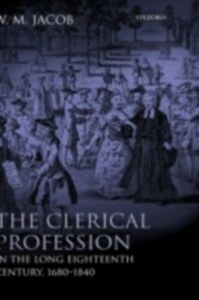 Ebook in inglese Clerical Profession in the Long Eighteenth Century, 1680-1840 Jacob, W. M.