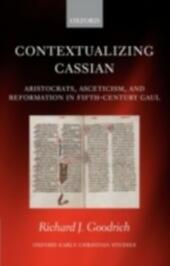 Contextualizing Cassian: Aristocrats, Asceticism, and Reformation in Fifth-Century Gaul