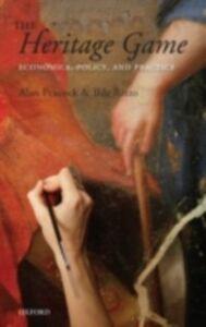 Foto Cover di Heritage Game: Economics, Policy, and Practice, Ebook inglese di Alan Peacock,Ilde Rizzo, edito da OUP Oxford