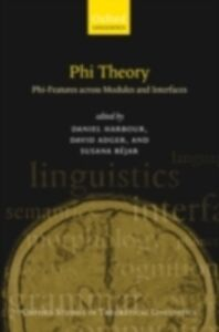 Ebook in inglese Phi Theory: Phi-Features Across Modules and Interfaces -, -