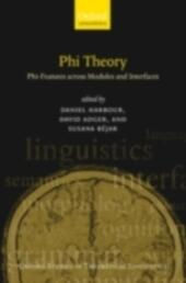 Phi Theory: Phi-Features Across Modules and Interfaces