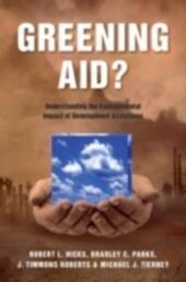 Greening Aid?: Understanding the Environmental Impact of Development Assistance