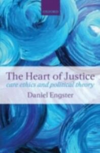 Ebook in inglese Heart of Justice: Care ethics and Political Theory Engster, Daniel