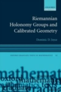 Foto Cover di Riemannian Holonomy Groups and Calibrated Geometry, Ebook inglese di Dominic D. Joyce, edito da OUP Oxford
