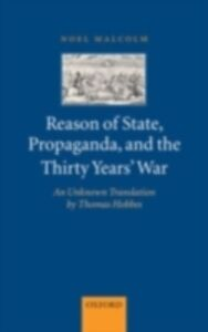 Foto Cover di Reason of State, Propaganda, and the Thirty Years' War: An Unknown Translation by Thomas Hobbes, Ebook inglese di Noel Malcolm, edito da Clarendon Press