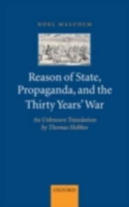 Ebook in inglese Reason of State, Propaganda, and the Thirty Years' War: An Unknown Translation by Thomas Hobbes Malcolm, Noel
