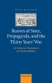 Reason of State, Propaganda, and the Thirty Years'War: An Unknown Translation by Thomas Hobbes