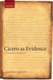 Cicero as Evidence: A Historian's Companion