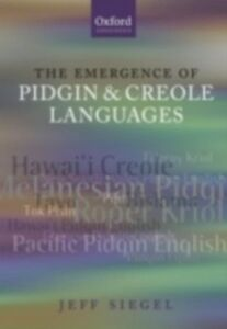 Ebook in inglese Emergence of Pidgin and Creole Languages Siegel, Jeff