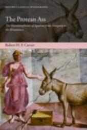 Protean Ass: The Metamorphoses of Apuleius from Antiquity to the Renaissance
