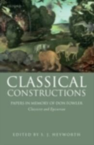 Foto Cover di Classical Constructions: Papers in Memory of Don Fowler, Classicist and Epicurean, Ebook inglese di  edito da OUP Oxford