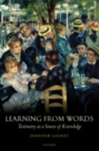 Ebook in inglese Learning from Words: Testimony as a Source of Knowledge Lackey, Jennifer