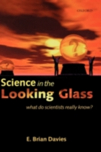 Ebook in inglese Science in the Looking Glass: What Do Scientists Really Know? Davies, E. Brian