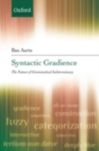 Ebook in inglese Syntactic Gradience: The Nature of Grammatical Indeterminacy Aarts, Bas