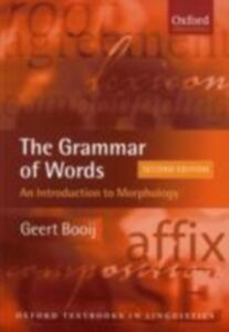Foto Cover di Grammar of Words An Introduction to Linguistic Morphology 2/e, Ebook inglese di BOOIJ GEERT, edito da Oxford University Press