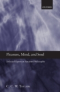 Ebook in inglese Pleasure, Mind, and Soul: Selected Papers in Ancient Philosophy Taylor, C. C. W.