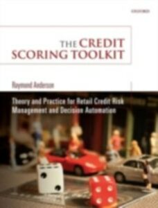 Foto Cover di Credit Scoring Toolkit: Theory and Practice for Retail Credit Risk Management and Decision Automation, Ebook inglese di Raymond Anderson, edito da OUP Oxford