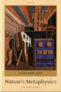 Ebook in inglese Nature's Metaphysics: Laws and Properties Bird, Alexander